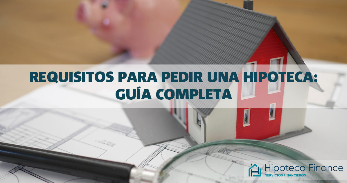 Requisitos-para-pedir-una-hipoteca-guía-completa