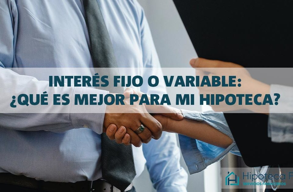 hipoteca-interés-fijo-o-variable-